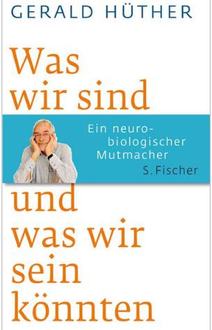 """<a href=""""http://g-ecx.images-amazon.com/images/G/03/books/PDF/leseproben/9783100324054.pdf"""">Kostenlose Leseprobe hier</a>, <a href=""""https://www.fischerverlage.de/buch/gerald-huether-was-wir-sind-und-was-wir-sein-koennten-9783596521647"""">Buch kaufen @FischerVerlag</a>"""